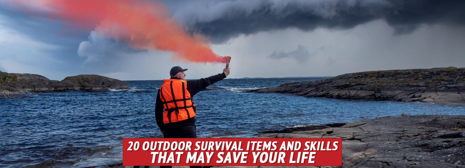 20 Outdoor Survival Items and Skills That Could Save Your Life