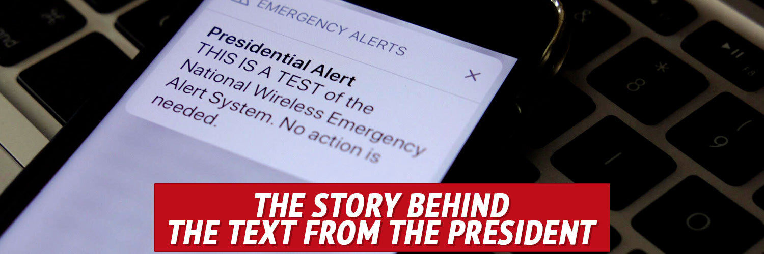 What You Should Know about the Presidential Emergency Alert