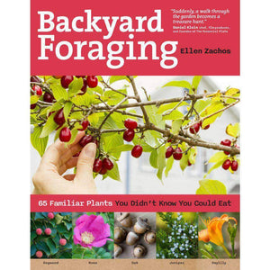 Backyard Foraging: 65 Familiar Plants You Didn't Know You Could Eat - My Patriot Supply