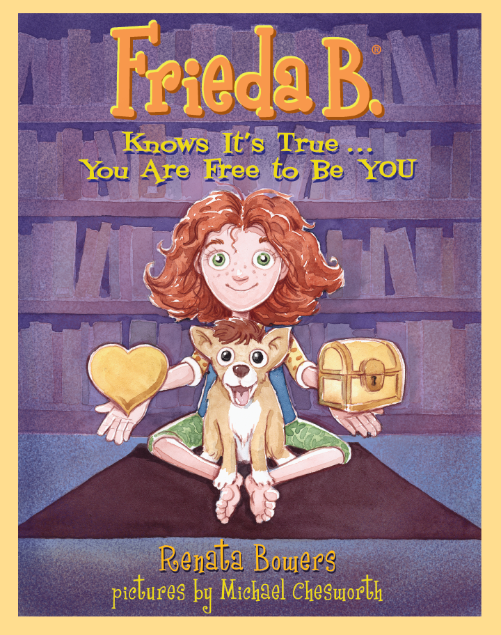 New! Frieda B. Knows It's True... You Are Free to Be YOU