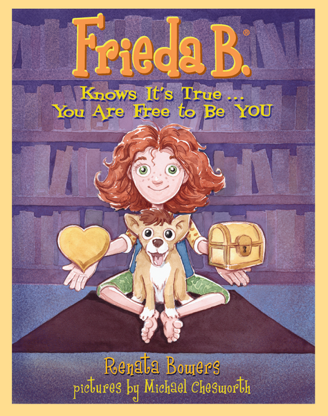 New! Frieda B. Knows It's True... You Are Free to Be YOU_School Store