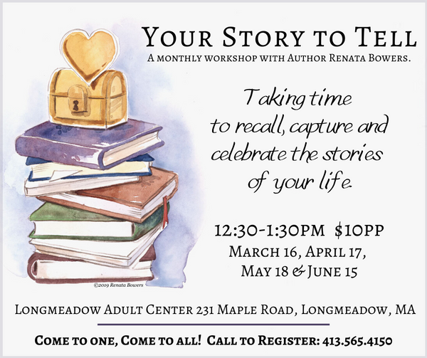 "POSTPONED: ""Your Story to Tell"" April Workshop with Renata, 12:30-1:30 @ Longmeadow (MA) Adult Center"