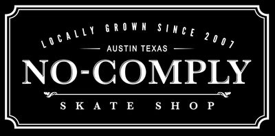 No Comply Skate Shop locally grown in Austin Texas since 2007