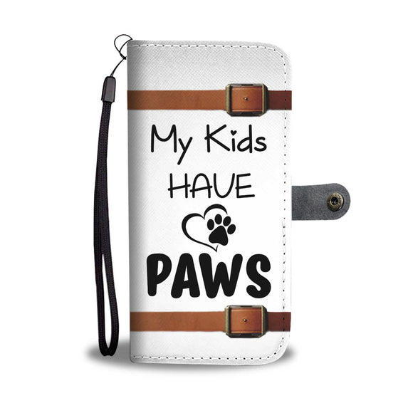 My Kids have Paws - Phone Wallet Case