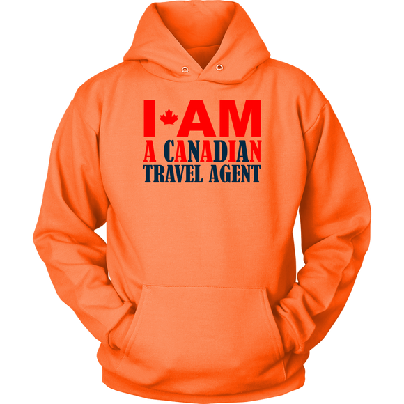 I Am A Canadian Travel Agent - 12 colors