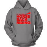 I'd rather be horseback riding - 12 colors