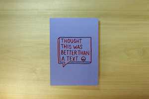 Better than a text Greeting Card