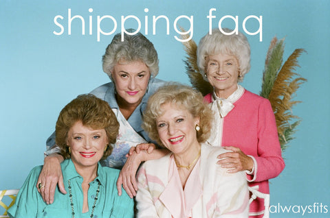 shipping FAQ always fits