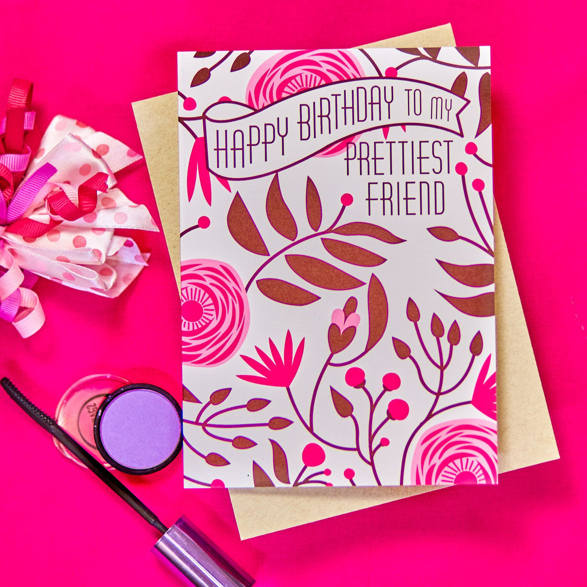Happy Birthday to My Prettiest Friend Card