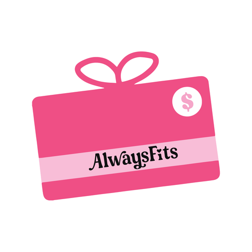 AlwaysFits.com Gift Card