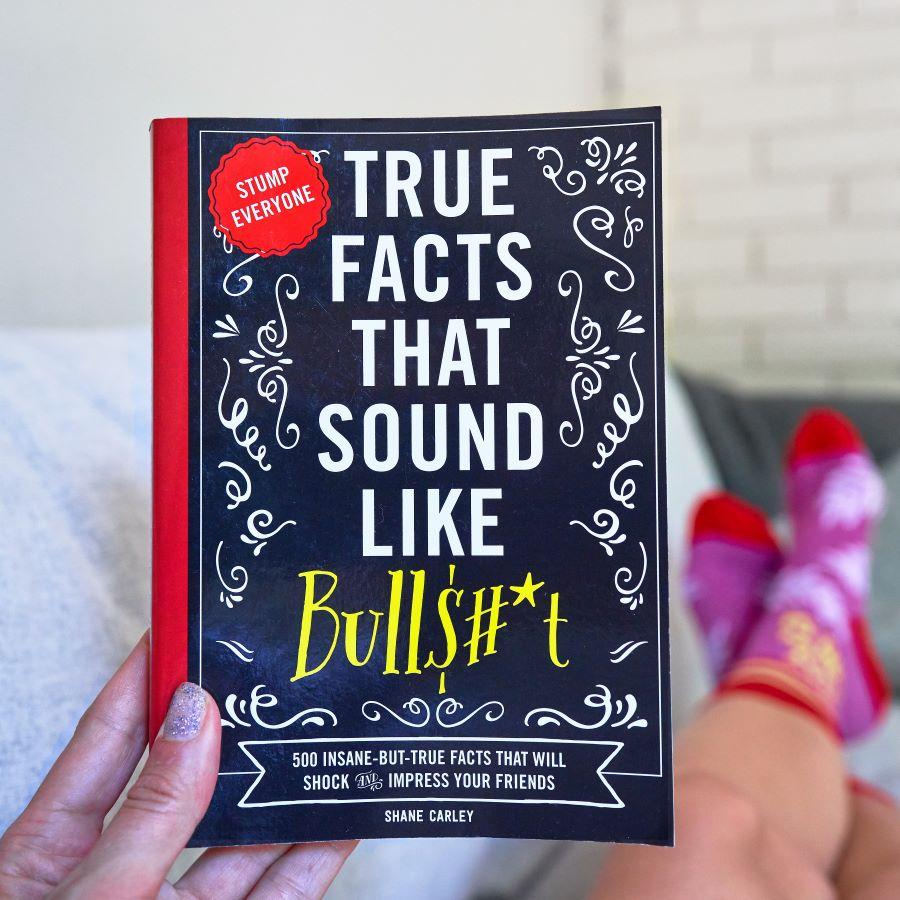 True Facts That Sound Like Bullshit Book
