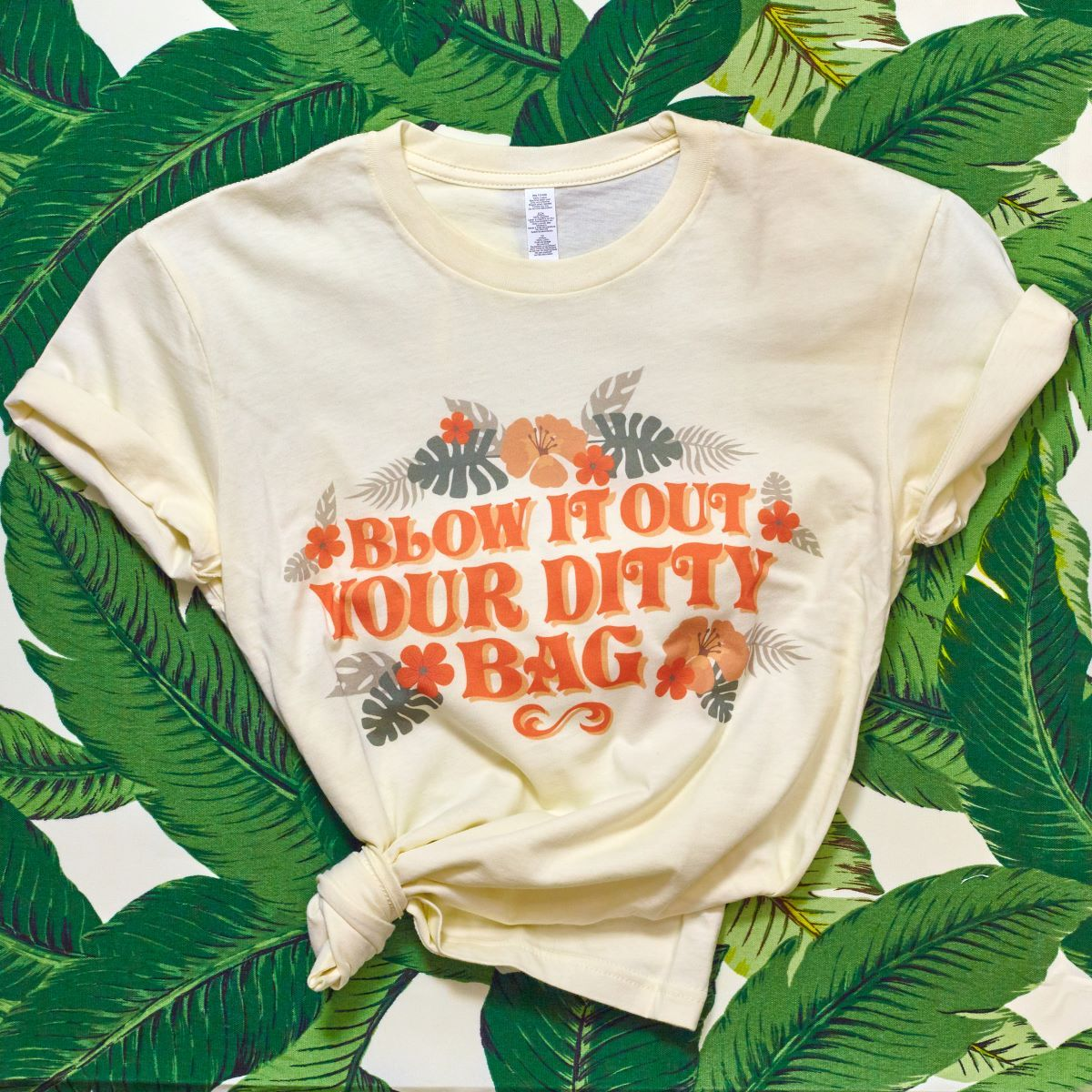 Blow It Out Your Ditty Bag T-Shirt