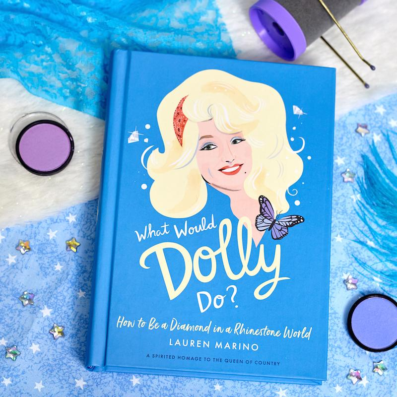 What Would Dolly Do? Book - How to Be a Diamond in a Rhinestone World