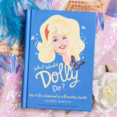 What Would Dolly Do? Book - How to Be a Diamond in a Rhinestone World - Hachette Book Group - AlwaysFits.com
