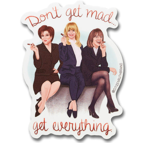 Don't Get Mad Get Everything Vinyl Sticker