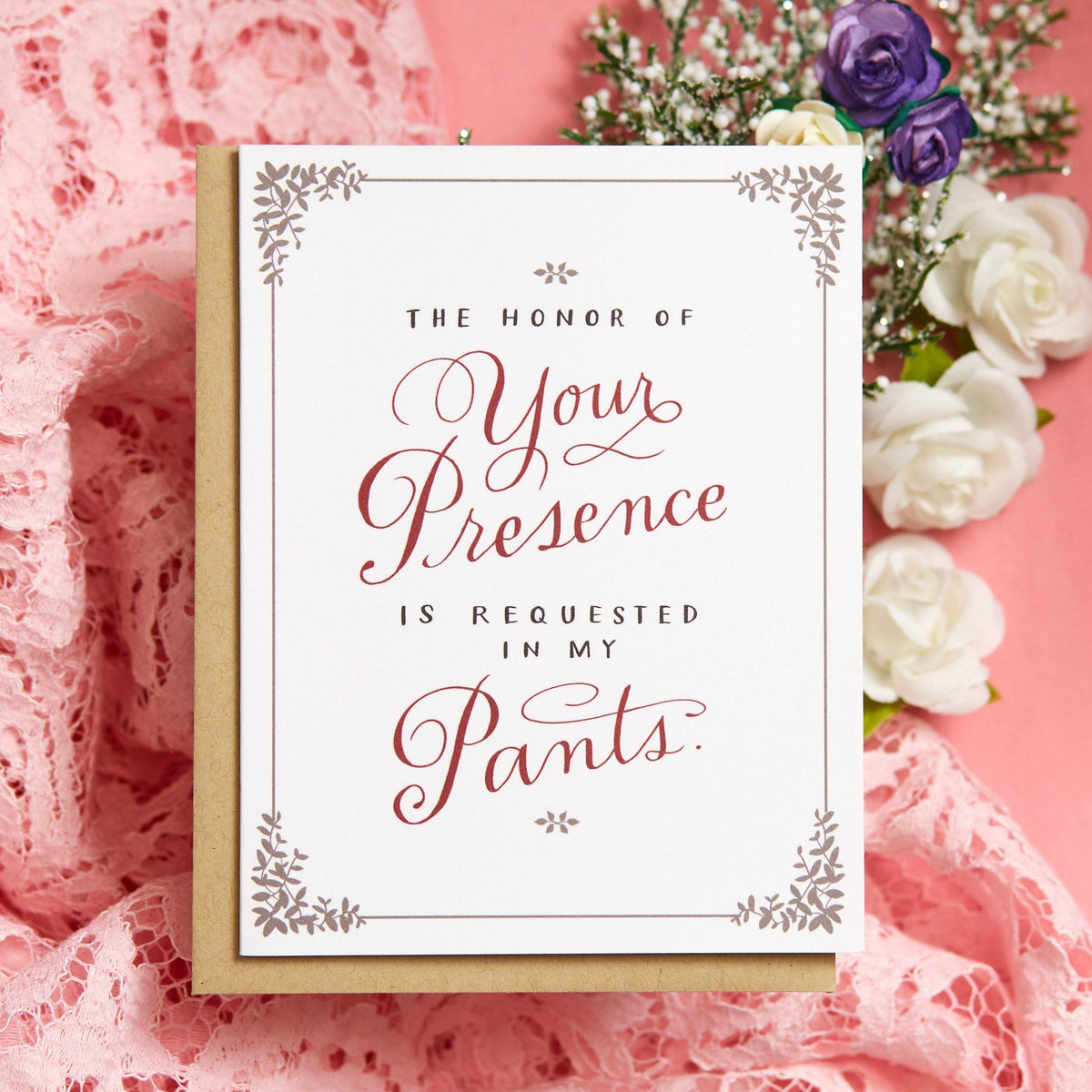 The Honor Of Your Presence Is Requested In My Pants Love Card
