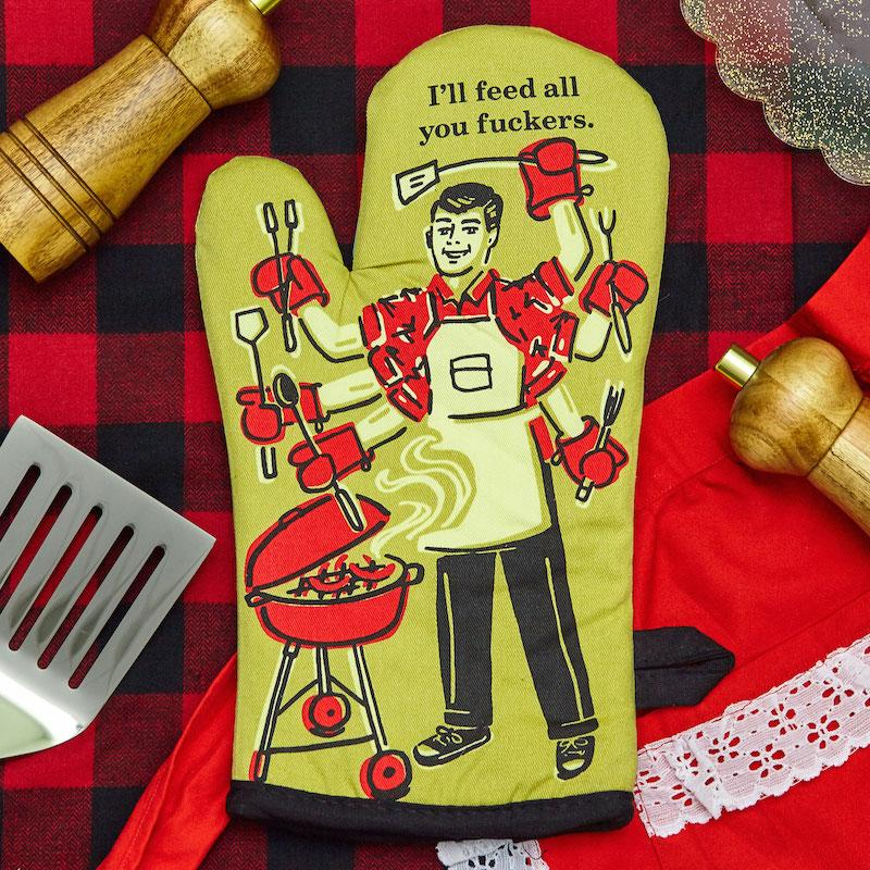 I'll Feed All You Fuckers Oven Mitt - Blue Q - AlwaysFits.com