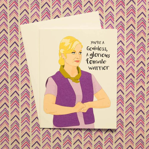 You're a Goddess, a Glorious Female Warrior Card