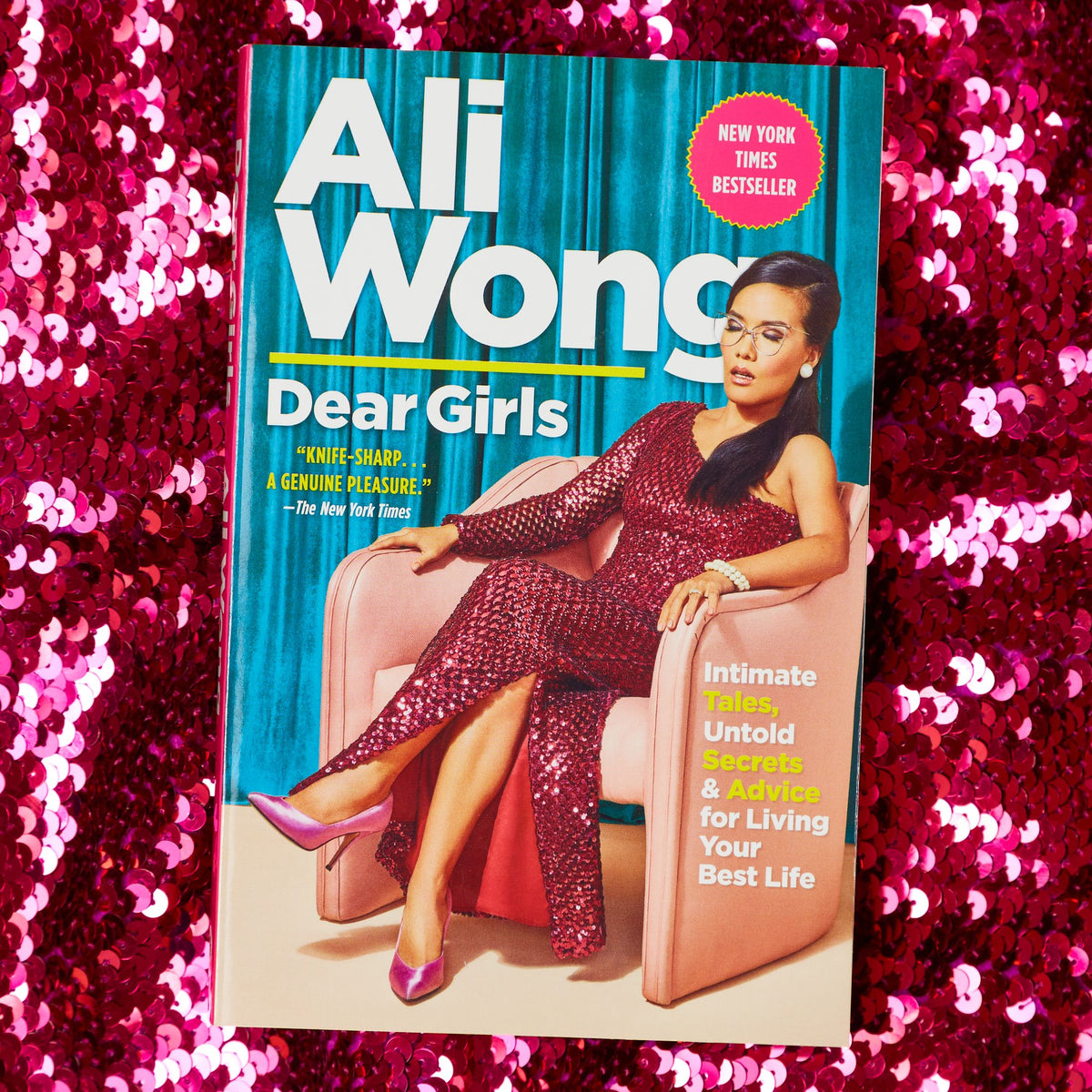 Dear Girls Book - Intimate Tales, Untold Secrets & Advice for Living Your Best Life