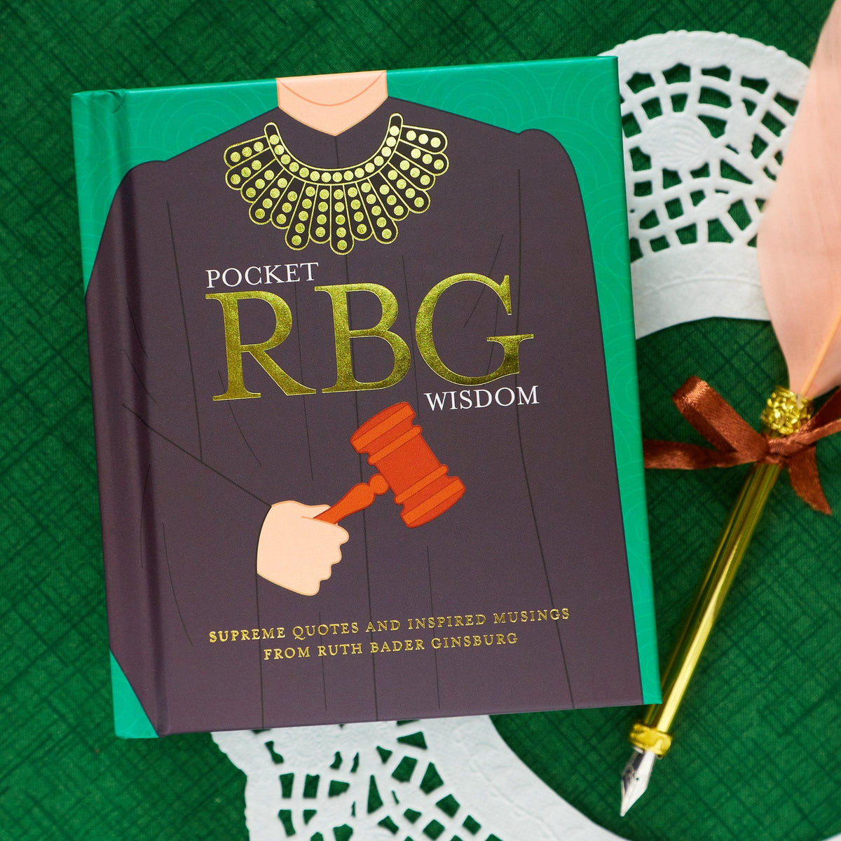 Pocket RBG Wisdom - Supreme Quotes and Inspired Musings