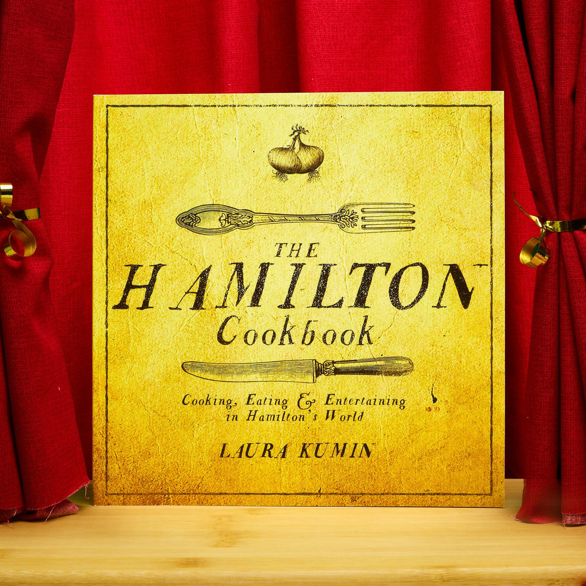 The Hamilton Cookbook - Cooking, Eating, and Entertaining in Hamilton's World