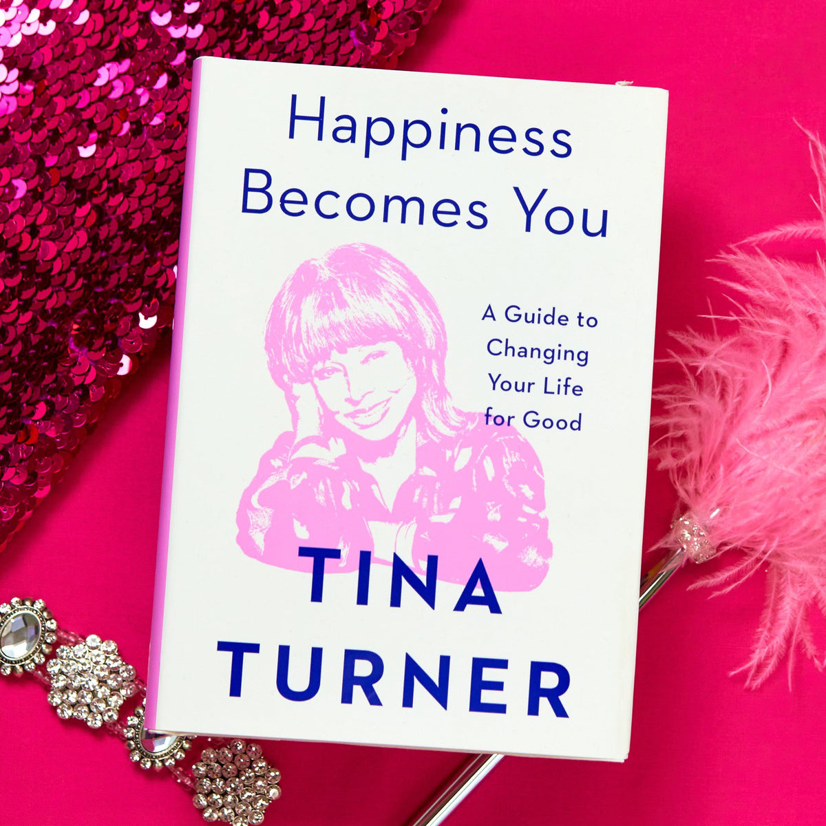 Happiness Becomes You Book - A Guide to Changing Your Life for Good