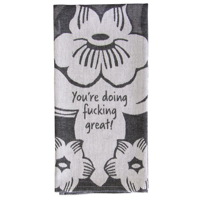 You're Doing Fucking Great Woven Dish Towel