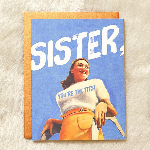 Sister, You're the Tits Card