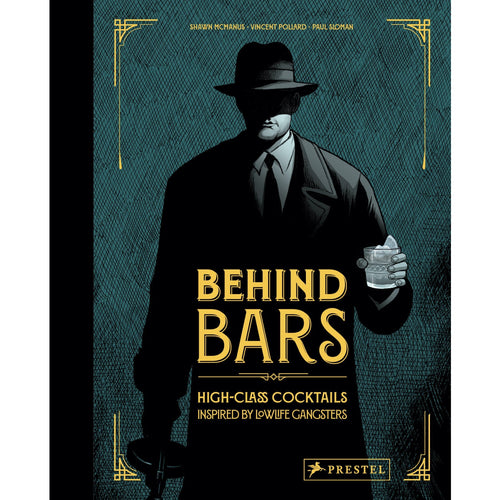 Behind Bars Cocktail Book - High Class Cocktails Inspired by Low Life Gangsters