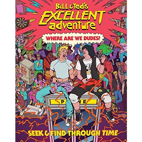 Bill & Ted's Excellent Adventure: Where Are We, Dudes? Seek & Find Through Time Book