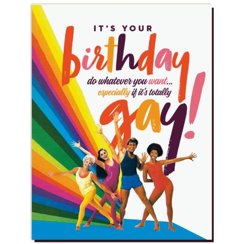 Do Whatever You Want Especially If It's Totally Gay Card
