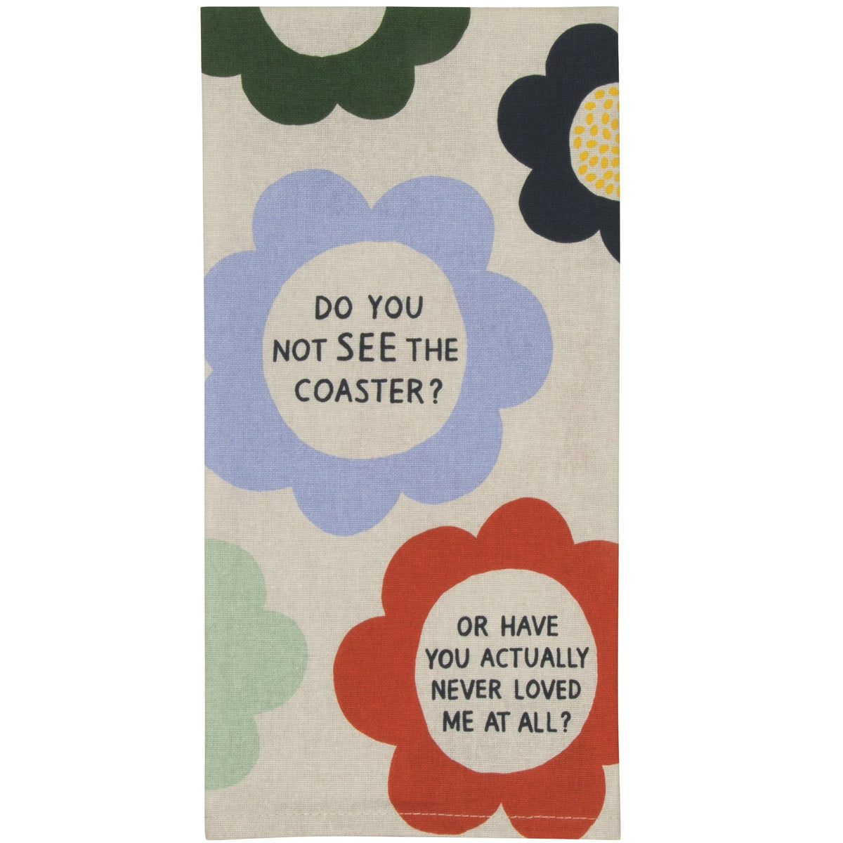 Do You Not See the Coaster? Dish Towel