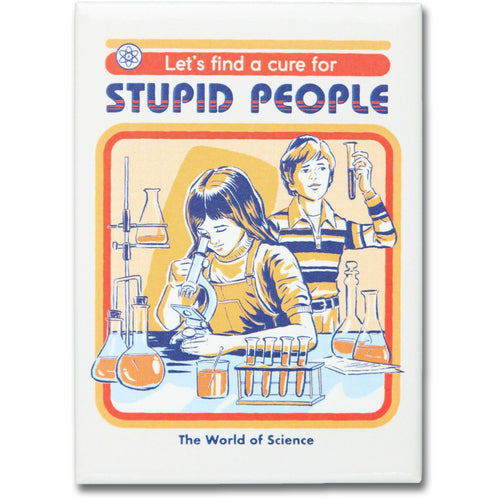 Let's Find a Cure for Stupid People
