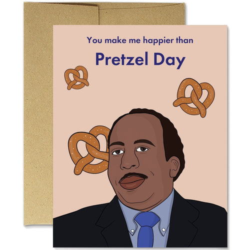 You Make Me Happier Than Pretzel Day
