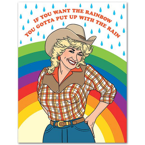 If You Want the Rainbow You Gotta Put up With the Rain Card