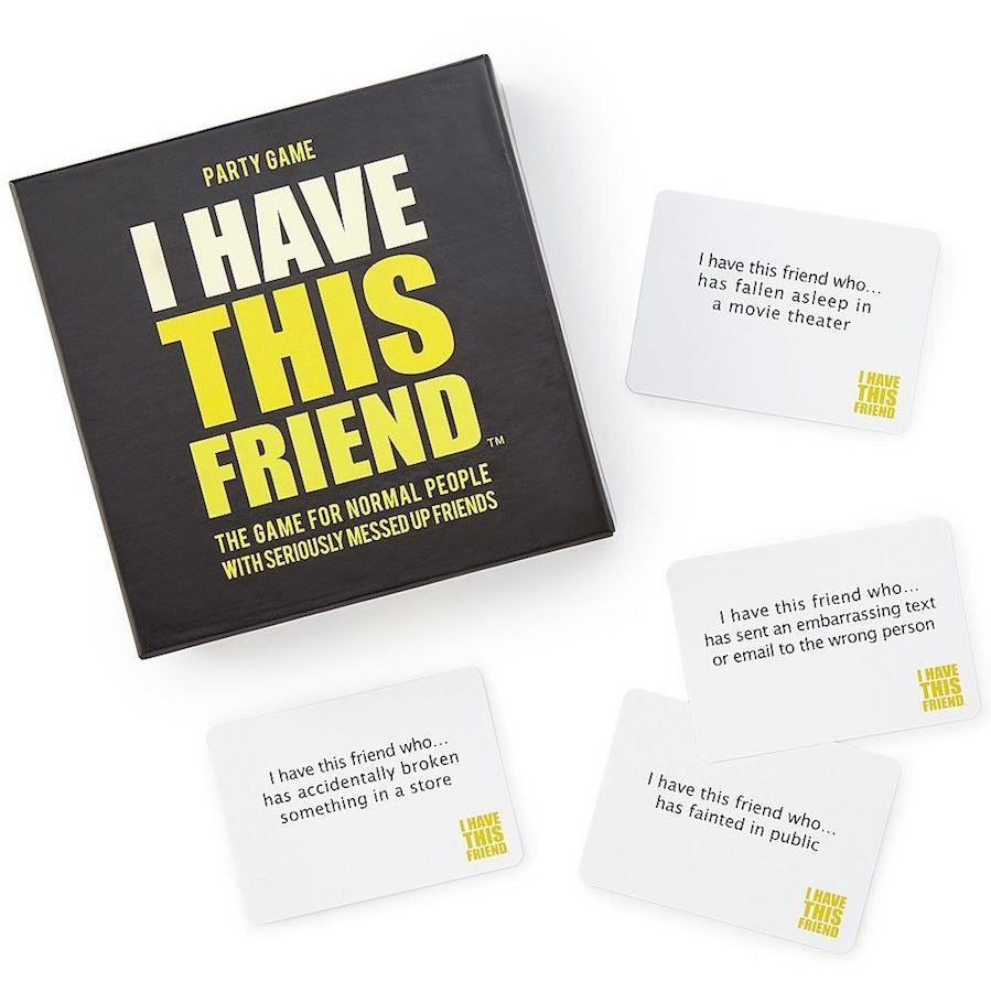 I Have This Friend - The Game for Normal People with Seriously Messed Up Friends