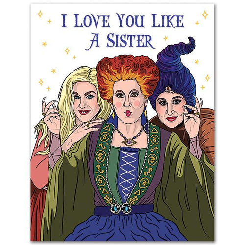 I Love You Like a Sister Card