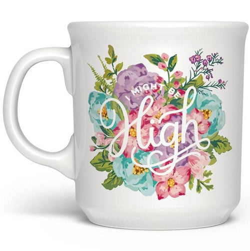 I Might Be High Porcelain Coffee Mug