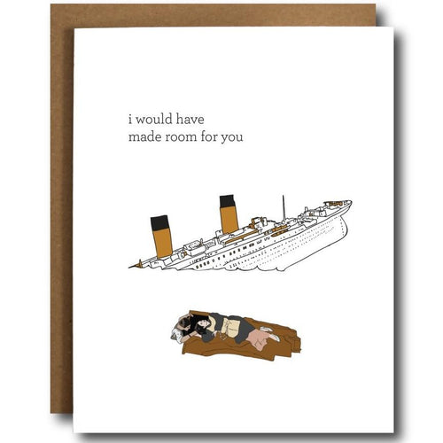 I Would Have Made Room for You Card