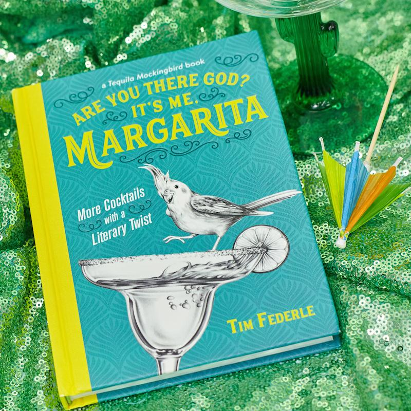 Are You There God? It's Me, Margarita - Cocktails with a Literary Twist - Hachette Book Group - AlwaysFits.com