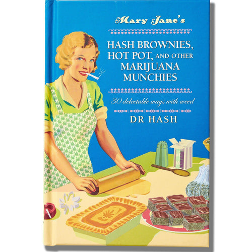 Mary Jane's Hash Brownies, Hot Pot, and Other Marijuana Munchies Coobook