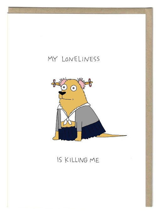 My Loneliness Is Killing Me Card