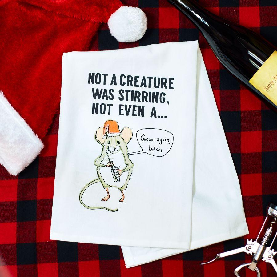 Not A Creature Was Stirring, Not Even A...Guess Again, Bitch Dish Towel