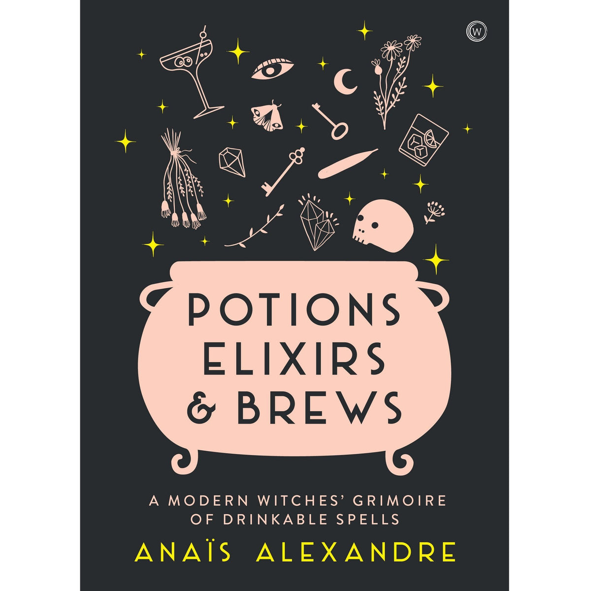 Potions, Elixirs & Brews Book - A Modern Witches' Grimoire of Drinkable Spells