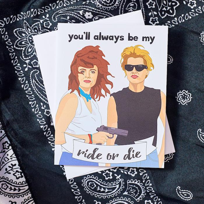 You'll Always Be My Ride or Die Card