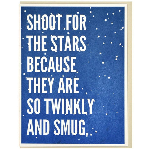 Shoot for the Stars Because They Are So Twinkly and Smug Card