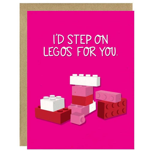 I'd Step on Legos for You Card