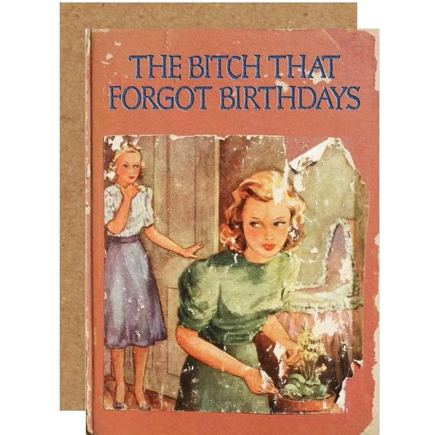 That Bitch That Forgot Birthdays Card