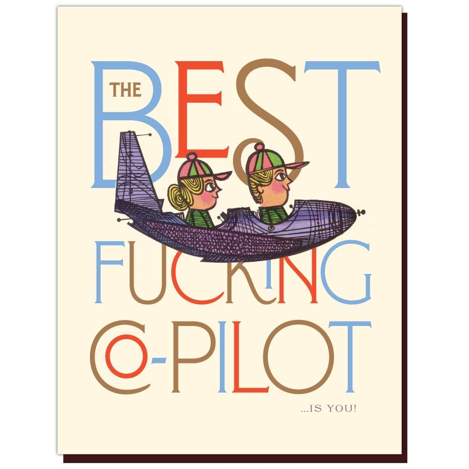 The Best Fucking Co-Pilot is You Card