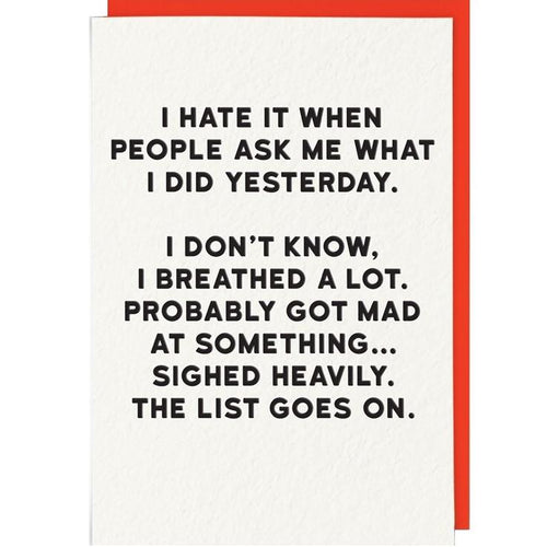 I Hate It When People Ask Me What I Did Yesterday Card